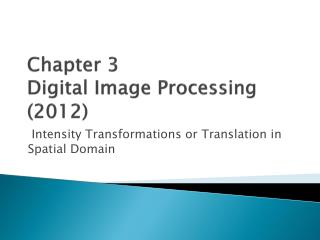 Chapter 3 Digital Image Processing (2012)