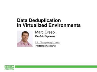 Data  Deduplication in Virtualized Environments
