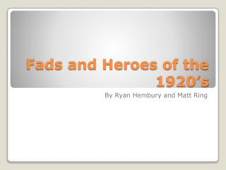 Fads and Heroes of the 1920�s