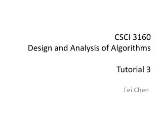 CSCI 3160  Design and Analysis of Algorithms Tutorial 3