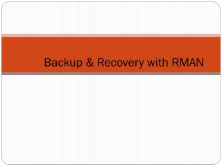 Backup & Recovery with RMAN