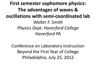 A tension in education:  depth vs. breadth Sophomore physics:  varies quite widely