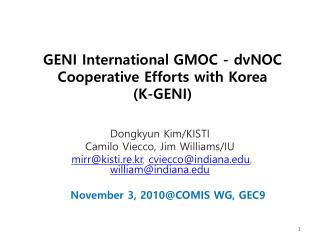 GENI International GMOC -  dvNOC Cooperative Efforts with Korea           (K- GENI)