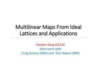 Multilinear Maps From Ideal Lattices and Applications