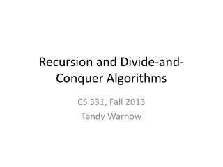 Recursion and Divide-and-Conquer Algorithms