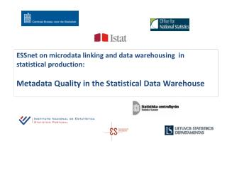 ESSnet  on  microdata  linking  and data warehousing  in statistical production: