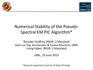 Numerical Stability of the Pseudo-Spectral EM PIC  Algorithm*