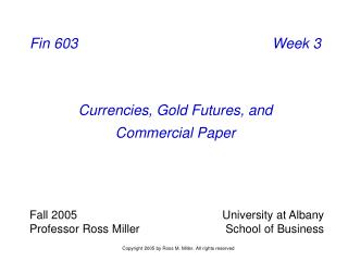 Currencies, Gold Futures, and Commercial Paper