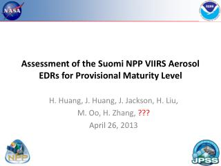 Assessment of the  Suomi NPP VIIRS  Aerosol  EDRs  for Provisional Maturity Level