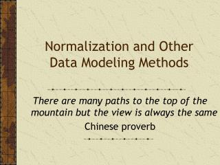 Normalization and Other Data  Modeling  Methods