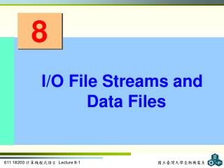 I/O File Streams and Data Files