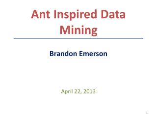 Ant Inspired Data Mining