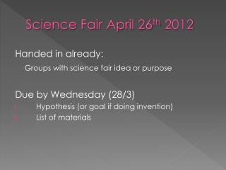 Science Fair April 26 th  2012