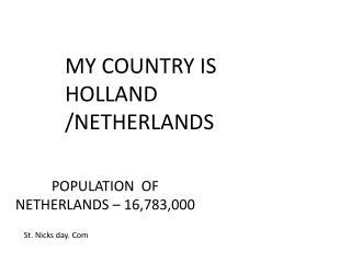 POPULATION  OF NETHERLANDS – 16,783,000