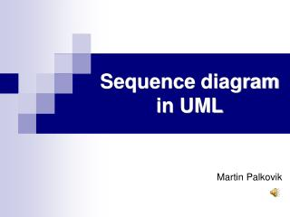 Sequence  diagram in UML
