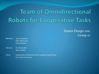 Team of  Omnidirectional  Robots for Cooperative Tasks