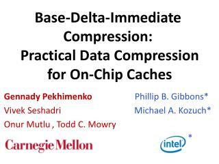Base-Delta-Immediate Compression:  Practical Data Compression   for On-Chip Caches