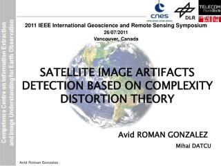 SATELLITE IMAGE ARTIFACTS DETECTION BASED ON COMPLEXITY DISTORTION THEORY