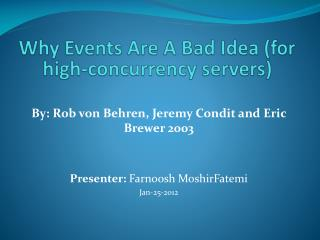 By: Rob von  Behren , Jeremy Condit and Eric Brewer 2003 Presenter: Farnoosh MoshirFatemi