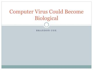 Computer Virus Could Become Biological