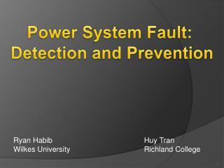 Power System Fault:  Detection and Prevention