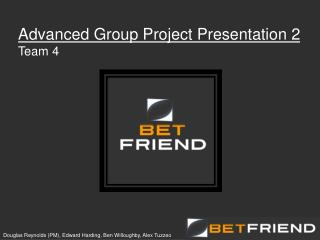 Advanced Group Project Presentation 2 Team 4