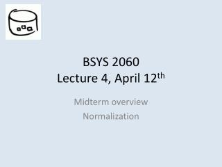 BSYS 2060 Lecture 4, April 12 th