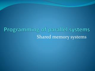 Programming of parallel systems