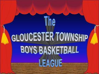 The GLOUCESTER TOWNSHIP BOYS BASKETBALL