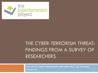 The cyber-terrorism threat: findings from a survey of researchers