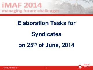 Elaboration Tasks for Syndicates on 25 th  of June, 2014
