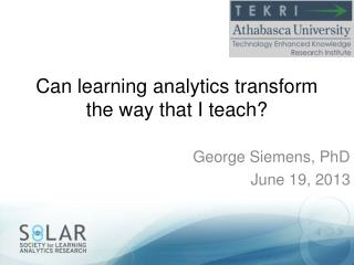 Can learning analytics transform the way that I teach?