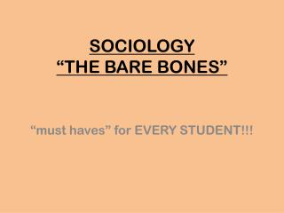 SOCIOLOGY �THE BARE BONES�