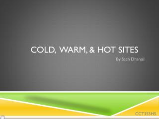 Cold,  Warm, & Hot Sites