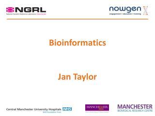 Bioinformatics Jan Taylor