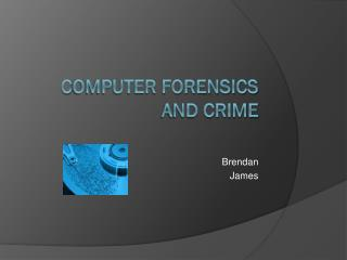 C omputer forensics and crime