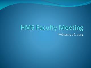 HMS Faculty Meeting