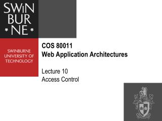 COS 80011 Web Application Architectures Lecture 10 Access Control