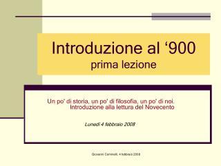 Introduzione al  900 prima lezione