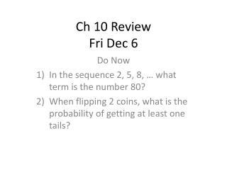 Ch  10 Review Fri Dec 6
