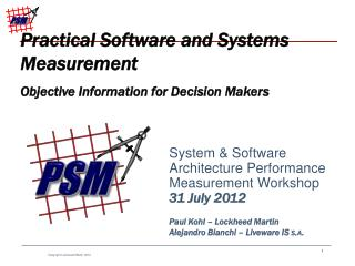 System & Software Architecture Performance Measurement Workshop 31 July 2012