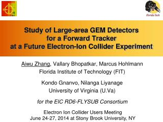 Aiwu Zhang , Vallary Bhopatkar, Marcus  Hohlmann Florida Institute of Technology (FIT)