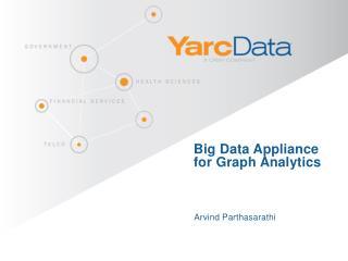 Big Data Appliance for Graph Analytics