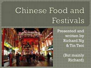 Chinese Food  and  Festivals