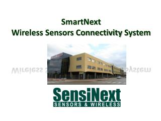 SmartNext Wireless Sensors Connectivity  System