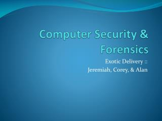 Computer Security & Forensics