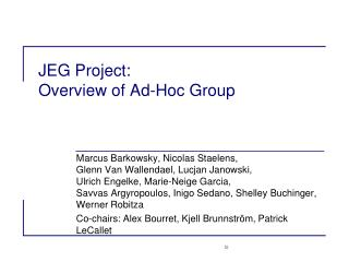 JEG Project:  Overview of Ad-Hoc Group