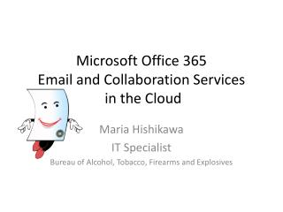 Microsoft Office 365  Email and Collaboration Services  in the Cloud