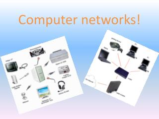 C omputer networks !