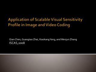 Application  of Scalable Visual Sensitivity Profile  in Image  and Video Coding